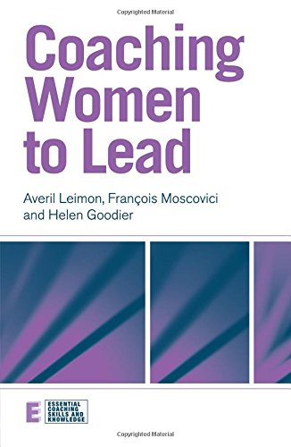 Coaching Women to Lead (Essential Coaching Skills and Knowledge)