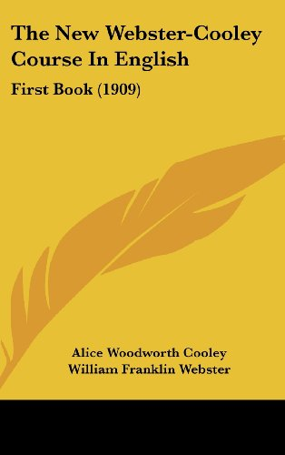 The New Webster-Cooley Course in English: First Book (1909)
