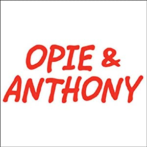 Opie & Anthony, Rich Vos, Bill Burr, Iron Sheik, and Nick Mangold, April 30, 2009 Radio/TV Program