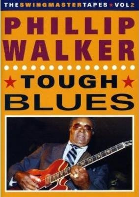 Walker, Phillip - Tough Blues