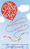 img - for The Curse of Lovely: How to Break Free from the Demands of Others and Learn How to Say No book / textbook / text book