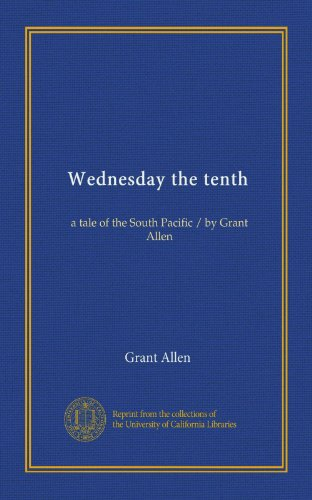 Wednesday the tenth: a tale of the South Pacific