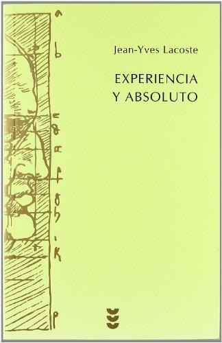 Experiencia y absoluto : Cuestiones que se encuentran en discusión sobre la humanidad del hombre