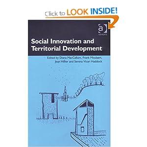 Social Innovation and Territorial Development Diana Maccallum, Frank Moulaert, Jean Hillier, Serena Vicari