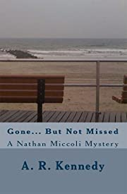Gone But Not Missed:  A Nathan Miccoli Mystery