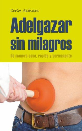 Portada del libro Adelgazar sin Milagros de Carlos Abehsera