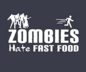 Zombies Hate Fast Food T-Shirt (Unisex)