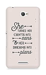 AMEZ cants into cans dreams into plans Back Cover For Sony Xperia E4