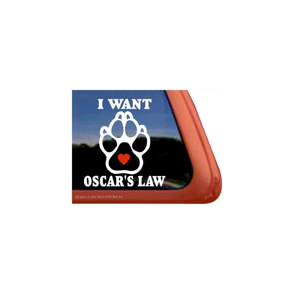 I WANT OSCARS LAW ~ Dog Paw Print Vinyl Window Decal Sticker