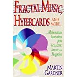 Fractal Music, Hypercards and More...: Mathematical Recreations from Scientific American Magazine (0716721899) by Gardner, Martin