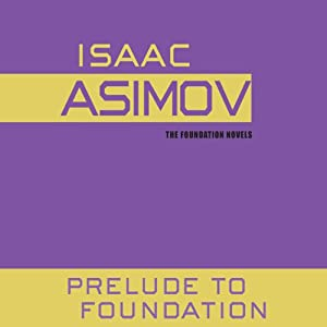 Prelude to Foundation | [Isaac Asimov]