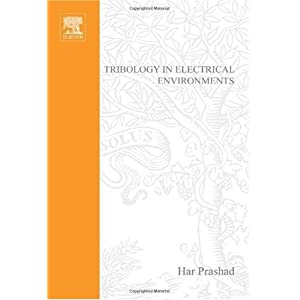 Tribology in Electrical Environments, Volume 49 (Tribology and Interface Engineering)