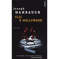 Flic à Hollywood - Joseph Wambaugh
