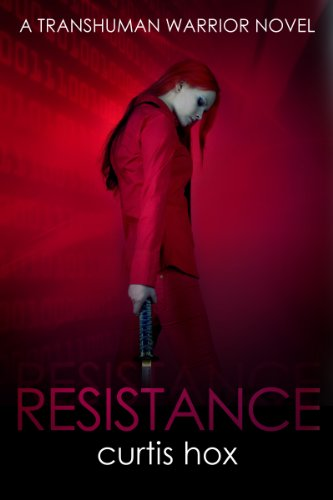 Resistance (The Transhuman Warrior Series, Book 1)