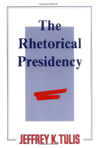 The Rhetorical Presidency (Princeton Paperbacks)
