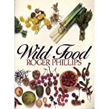 Wild Food (0316706116) by Roger Phillips