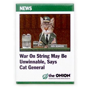 'War on String May Be Unwinnable, Says Cat General' Magnet - Funny Magnent From the Onion