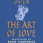 The Art of Love |  Ovid,Rolfe Humphries (translator)