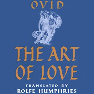 The Art of Love | [Ovid, Rolfe Humphries (translator)]