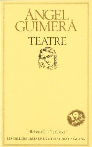 Teatre: Mar i cel / Terra baixa / La filla del mar (Les millors obres de la literatura catalana)