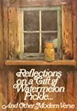 Reflections on a Gift of Watermelon Pickle...: And Other Modern Verse