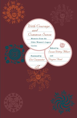With Courage and Common Sense: Memoirs from the Older Women's Legacy Circles