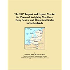 The 2007 Import and Export Market for Personal Weighing Machines, Baby Scales, and Household Scales in Netherlands available at Amazon for Rs.6677