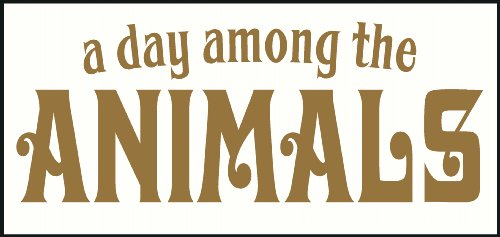 Wall Decor Plus More A Day Among The Animals Wall Vinyl Sticker Quote for Nursery or Kid's Room Decor 23W x 9H - Tan Tan