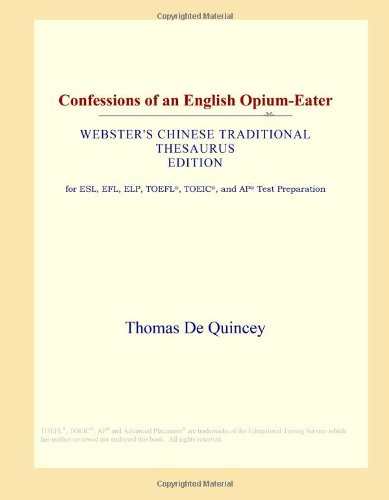 Confessions of an English Opium-Eater (Webster's Chinese Traditional Thesaurus Edition)