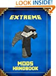 Extreme Mods Handbook: The Unofficial...