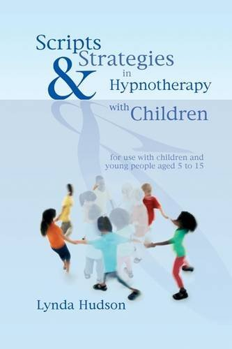 Scripts and Strategies in Hypnotherapy with Children: For Young People Aged 5 to 15