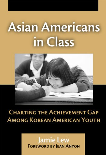 Asian Americans in Class: Charting the Achievement Gap...