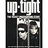 Up-Tight: The Velvet Underground Storyby Victor Bockris