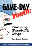 Game-Day Youth: Learning Baseball's Lingo (Game-Day Youth Sports Series