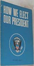 How We Elect Our President by Reader's…