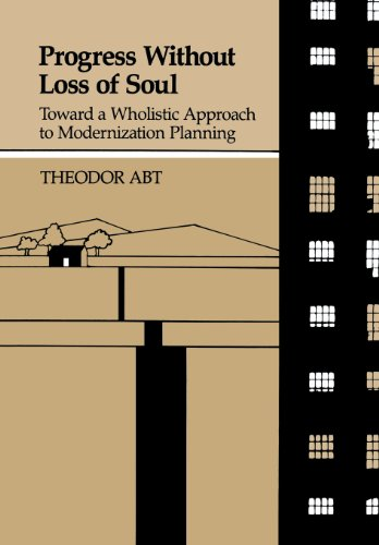 Image for Progress Without Loss of Soul: Toward a Holistic Approach to Modernization Planning (Wholistic Approach to Modernization Planning)