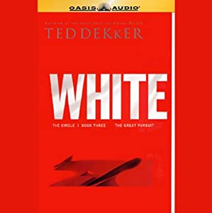 White: Book Three, The Great Pursuit | [Ted Dekker]
