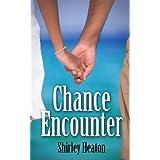 Chance Encounterby Shirley Heaton