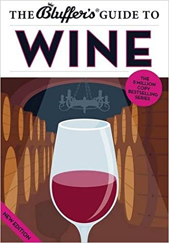 The Bluffer's Guide to Wine (Bluffer's Guides)