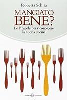 Mangiato bene? Le 7 regole per riconoscere la buona cucina