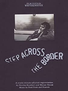 Step Across the Border - Nicolas Humbert & Werner Penzel