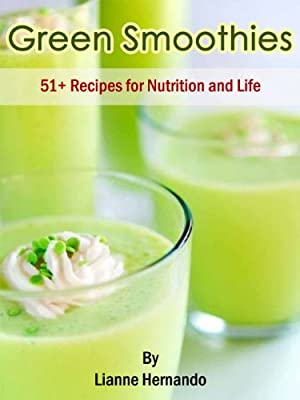 Green Smoothies. 51+ Recipes for Nutrition and Life