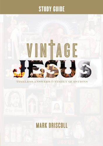 Vintage Jesus (Study Guide): Timeless Answers to Timely Questions (Re:Lit:Vintage Jesus)