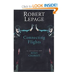 Robert Lepage: Connecting Flights by Robert Lepage