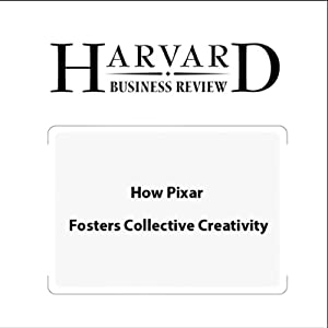 How Pixar Fosters Collective Creativity (Harvard Business Review) | [Ed Catmull, Harvard Business Review]