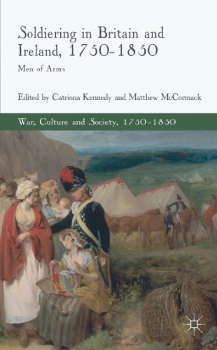 Soldiering in Britain and Ireland, 1750-1850: Men of Arms (War, Culture and Society, 1750-1850)