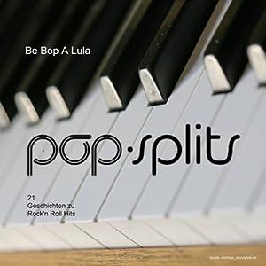 Be-Bop-A-Lula. 21 Geschichten zu Rock'n Roll Hits (Pop-Splits) Hörbuch