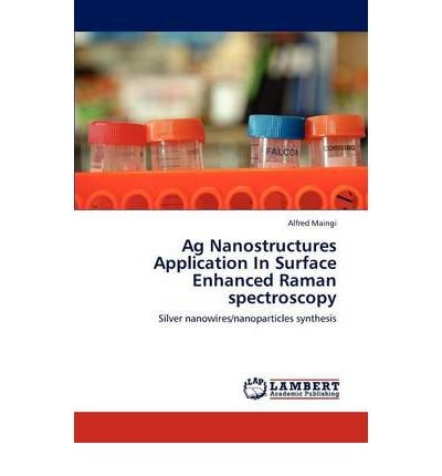 Ag Nanostructures Application In Surface Enhanced Raman Spectroscopy (Paperback) - Common
