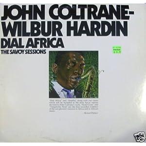 DIAL AFRICA-----JOHN COLTRANE---WILBUR HARDIN----THE SAVOY SESSIONS LP