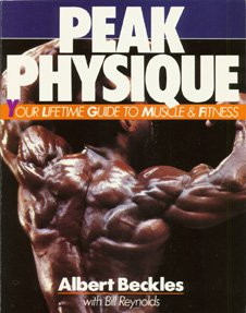 Peak Physique: Your Lifetime Guide to Muscle and Fitness